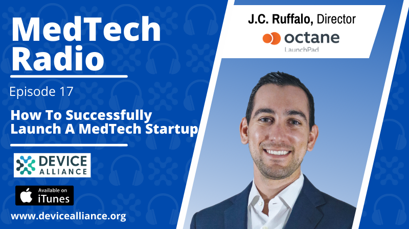 J.C. Ruffalo: How to Successfully Launch a Medtech Startup | Ep.17
